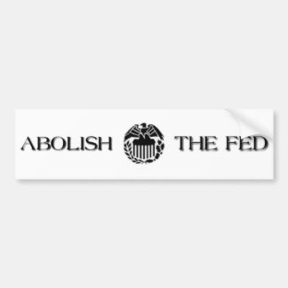 Abolish The Fed Bumper Sticker