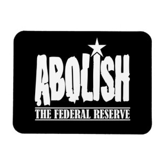 Abolish The Fed Rectangular Photo Magnet