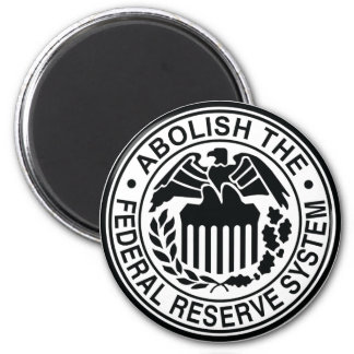 Abolish The Federal Reserve 6 Cm Round Magnet