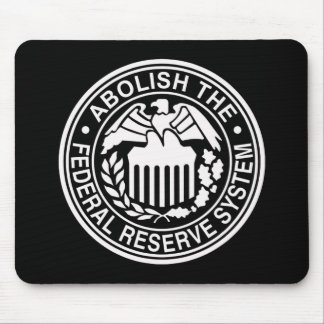 Abolish The Federal Reserve Mouse Pad