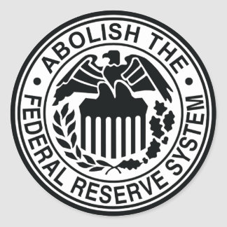 Abolish The Federal Reserve Round Sticker