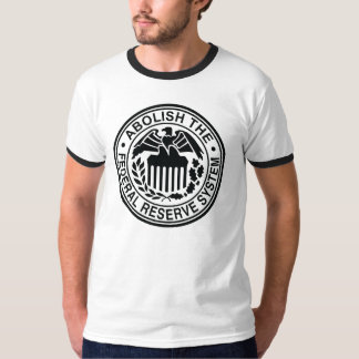 Abolish The Federal Reserve Shirts