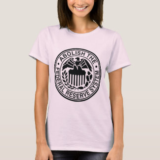 Abolish The Federal Reserve T-Shirt