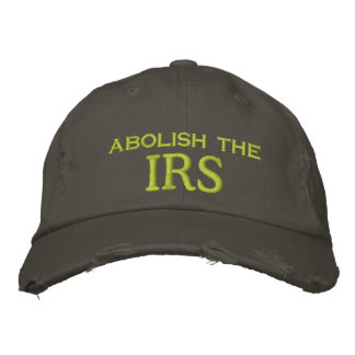 abolish the, IRS Embroidered Hats