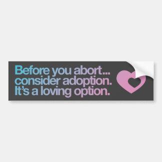 Abortion / Adoption Bumper Sticker