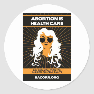 Abortion Is Healthcare Round Stickers