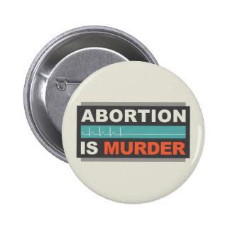 Abortion Is Murder 6 Cm Round Badge
