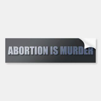 Abortion Is Murder Bumper Sticker