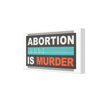 Abortion Is Murder Gallery Wrapped Canvas