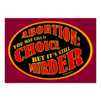 Abortion is Murder Posters