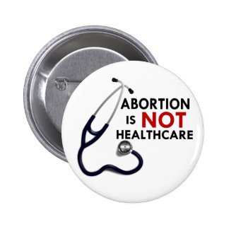 Abortion is Not Healthcare 6 Cm Round Badge