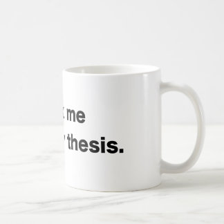 About My Thesis - White Coffee Mug