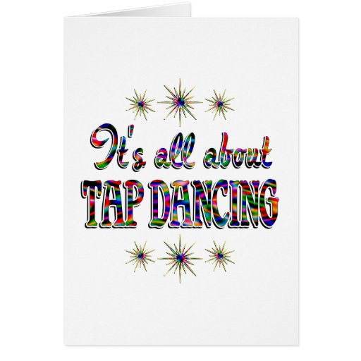 About Tap Dancing Greeting Cards