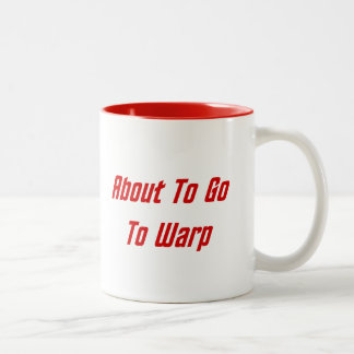 About To Go To Warp (red text) Coffee Mugs