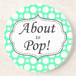 About to Pop Polka Dot Milestone Sandstone Coaster
