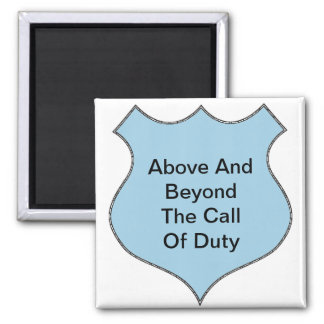 Above and Beyond The Call of Duty Square Magnet