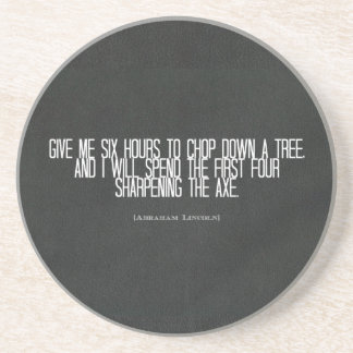 """Abraham Lincoln """"chop down a tree"""" quote Beverage Coaster"""