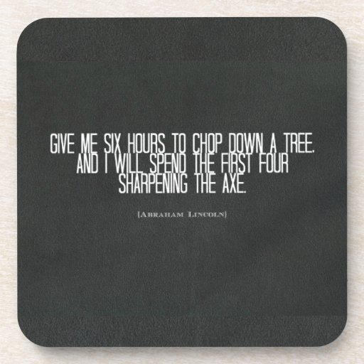 """Abraham Lincoln """"chop down a tree"""" quote Drink Coasters"""