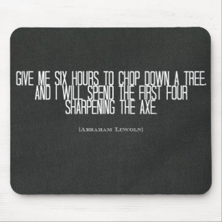 """Abraham Lincoln """"chop down a tree"""" quote Mouse Pads"""
