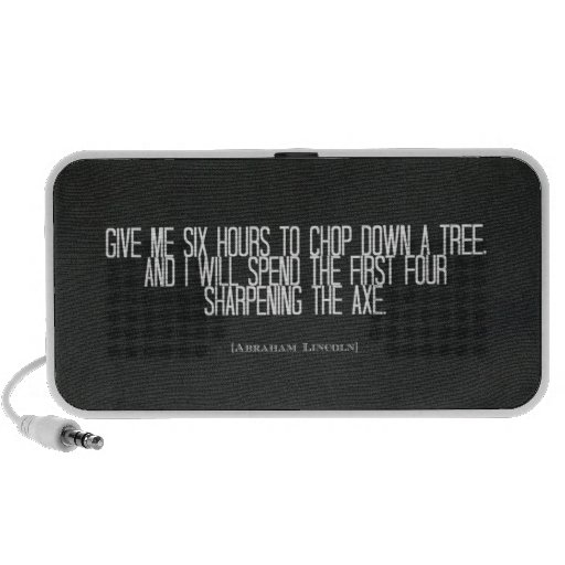"Abraham Lincoln ""chop down a tree"" quote Mini Speakers"