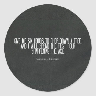"""Abraham Lincoln """"chop down a tree"""" quote Round Stickers"""