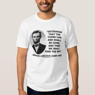 Abraham Lincoln Determine We Shall Find The Way Tees