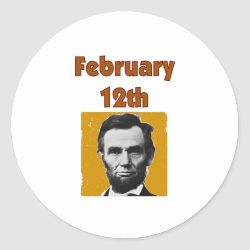Abraham Lincoln February 12th T-Shirt & Gifts Round Sticker
