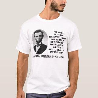 Abraham Lincoln Investigate Religion Infidelity T-Shirt