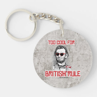 Abraham Lincoln is Too Cool for British Rule Single-Sided Round Acrylic Key Ring