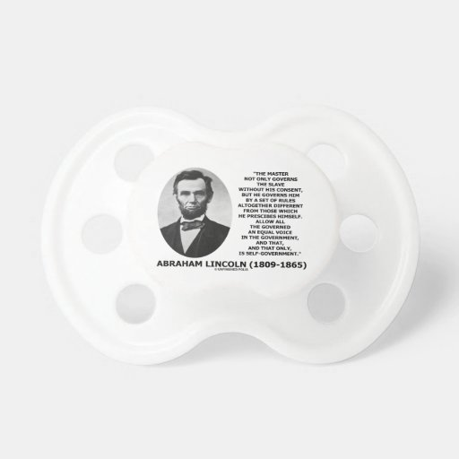 Abraham Lincoln Master Slave Self-Government Baby Pacifiers