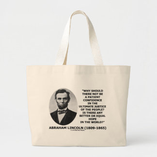 Abraham Lincoln Patient Confidence Justice Quote Jumbo Tote Bag