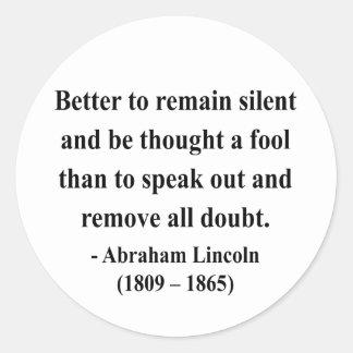 Abraham Lincoln Quote 15a Classic Round Sticker
