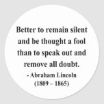 Abraham Lincoln Quote 15a Round Sticker