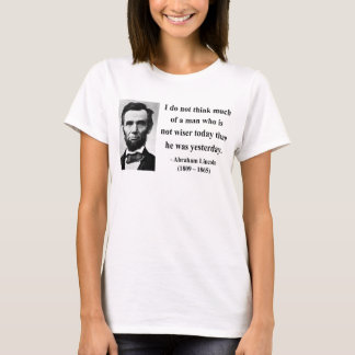 Abraham Lincoln Quote 17b T-Shirt