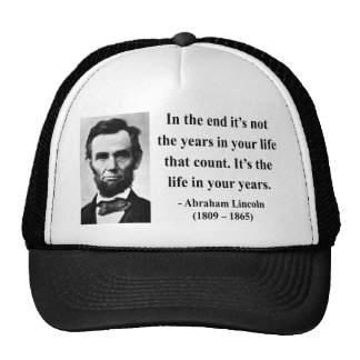 Abraham Lincoln Quote 2b Trucker Hats