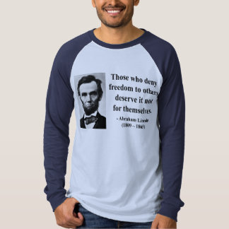 Abraham Lincoln Quote 3b T-shirt