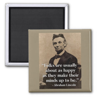 Abraham Lincoln Quote on Happiness Magnet