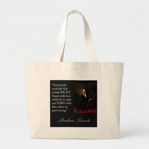"""Abraham Lincoln Quote """"Stand with anybody..."""" Tote Bags"""