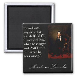 Abraham Lincoln Quote Stand with anybody Fridge Magnet