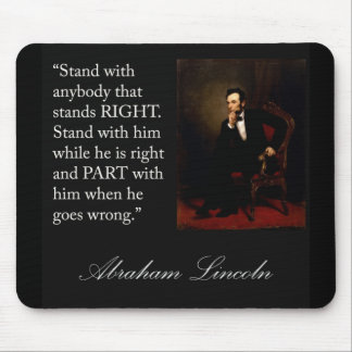 Abraham Lincoln Quote Stand with anybody Mouse Pad