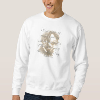 Abraham Lincoln Quote Sweatshirt