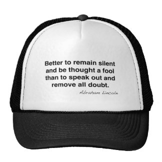 Abraham Lincoln Remain Silent Quote Cap