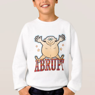 Abrupt Fat Man Sweatshirt