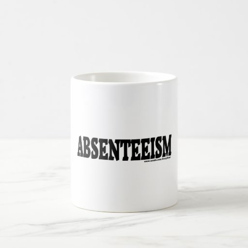 ABSENTEEISM CLASSIC WHITE COFFEE MUG