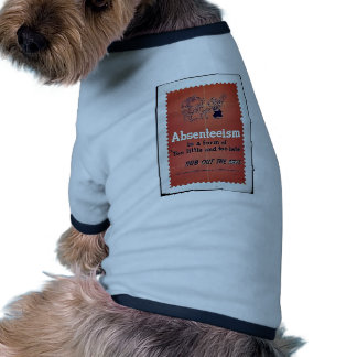 Absenteesim Is A Form Of Too Little And Too Late Pet Tee