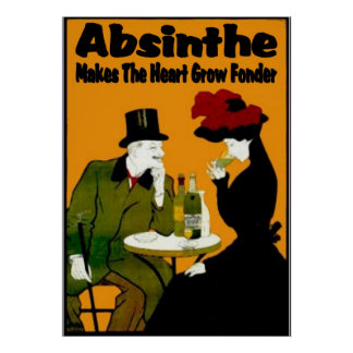 Absinthe MAkes The Heart Grow Fonder Poster