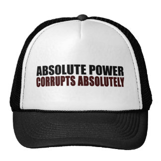 Absolute Power Corrupts Absolutely Hats