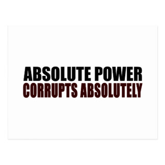 Absolute Power Corrupts Absolutely Postcard
