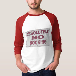 Absolutely No Docking Shirt