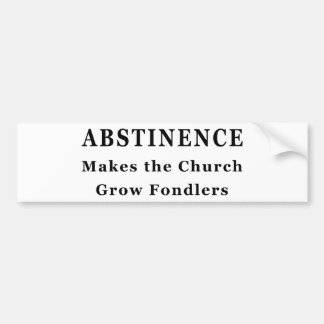 Abstinence Makes Fondlers Bumper Stickers